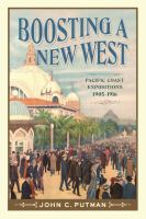 Cover image for Boosting a new West : Pacific Coast expositions, 1905-1916