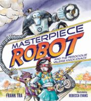 Cover image for Masterpiece Robot and the ferocious Valerie Knick-knack