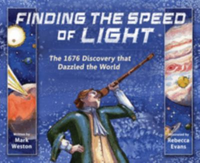 Cover image for Finding the speed of light : the 1676 discovery that dazzled the world