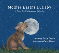 Cover image for Mother Earth's lullaby : a song for endangered animals