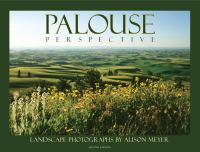 Cover image for Palouse perspective, landscape photographs / by Alison Meyer.