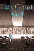 Cover image for Holy Ghost girl : a memoir