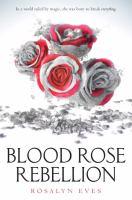 Cover image for Blood rose rebellion