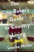 Cover image for The city baker's guide to country living