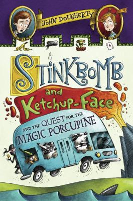 Cover image for Stinkbomb and Ketchup-Face and the quest for the magic porcupine