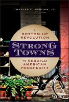 Cover image for Strong towns : a bottom-up revolution to rebuild American prosperity