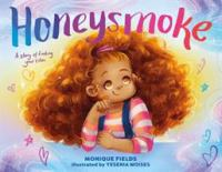 Cover image for Honeysmoke : a story of finding your color