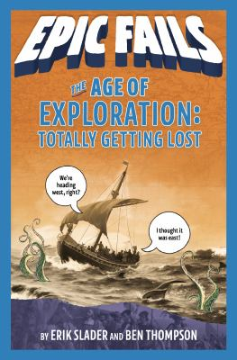 Cover image for Epic fails. The age of exploration : totally getting lost