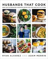 Cover image for Husbands that cook : more than 120 irresistible vegetarian recipes and tales from our tiny kitchen