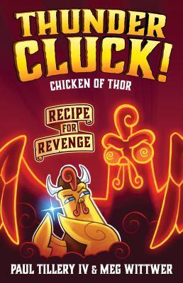 Cover image for Thundercluck! : chicken of Thor. Recipe for revenge
