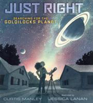 Cover image for Just right : searching for the Goldilocks planet