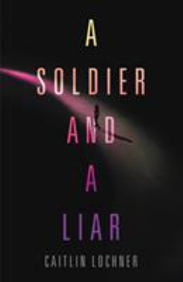 Cover image for A soldier and a liar