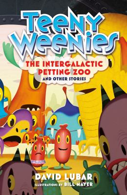 Cover image for Teeny weenies. The Intergalactic Petting Zoo and other stories
