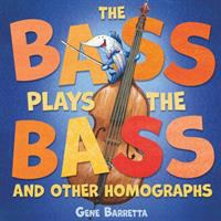 Cover image for The bass plays the bass and other homographs