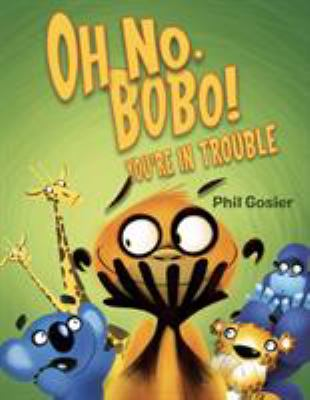 Cover image for Oh no, Bobo! You're in trouble