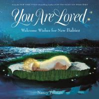 Cover image for You are loved : welcome wishes for new babies