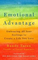 Cover image for Emotional advantage : embracing all your feelings to create a life you love