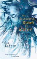 Cover image for Her silhouette, drawn in water