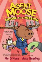 Cover image for Agent Moose. Moose on a mission