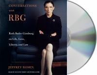 Cover image for Conversations with RBG : Ruth Bader Ginsburg on life, love, liberty, and law