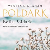 Cover image for Bella Poldark : a novel of Cornwall, 1818-1820