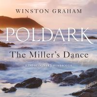 Cover image for The miller's dance : a novel of Cornwall, 1812-1813