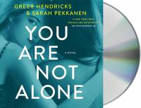 Cover image for You are not alone : a novel