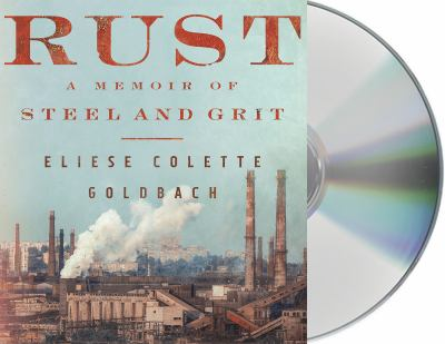 Cover image for Rust : a memoir of steel and grit