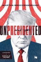 Cover image for Unpresidented : a biography of Donald Trump