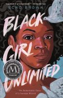 Cover image for Black girl unlimited : the remarkable story of a teenage wizard