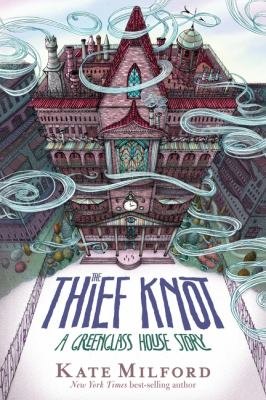 Cover image for The thief knot : a Greenglass House story