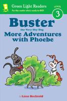 Cover image for Buster the very shy dog. More adventures with Phoebe