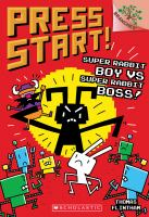 Cover image for Press start! Super Rabbit Boy vs. Super Rabbit Boss!
