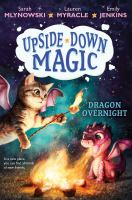 Cover image for Upside-down magic. Dragon overnight
