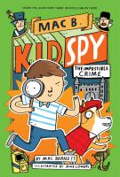 Cover image for Mac B., kid spy. The impossible crime