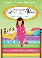 Cover image for Whatever after. Two peas in a pod
