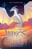 Cover image for Wings of fire. The dangerous gift