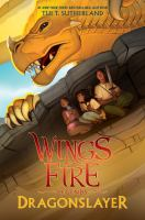 Cover image for Wings of fire : legends. Dragonslayer