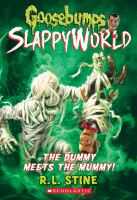 Cover image for Goosebumps : Slappyworld. The dummy meets the mummy!