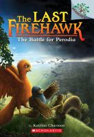Cover image for The last firehawk. The battle for Perodia