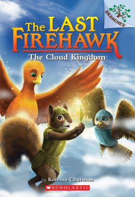 Cover image for The last firehawk. The cloud kingdom