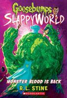 Cover image for Goosebumps : Slappyworld. Monster blood is back