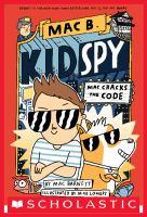 Cover image for Mac B., kid spy. Mac cracks the code