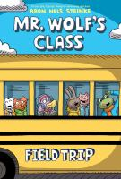 Cover image for Mr. Wolf's class. Field trip