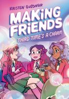 Cover image for Making friends. Third time's a charm