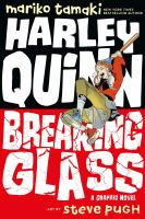 Cover image for Harley Quinn : breaking glass : a graphic novel