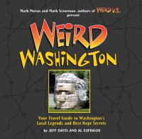 Cover image for Weird Washington : your travel guide to Washington's local legends and best kept secrets
