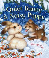 Cover image for Quiet Bunny & Noisy Puppy