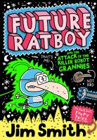 Cover image for Future Ratboy and the attack of the killer robot grannies