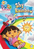 Cover image for Dora the Explorer. Shy rainbow
